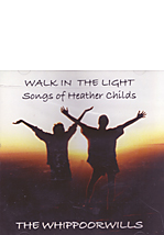 Walk in the Light, Songs of Heather Childs - CD