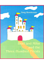 Brad and Mihn and the Three-Hundred Priests