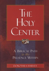 The Holy Center: A Biblical Path to the Presence Within, 2005