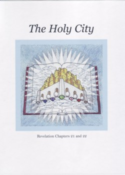 The Holy City: Revelation chapters 21 and 22