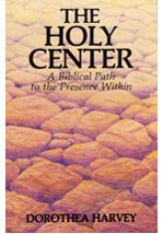 The Holy Center: A Biblical Path to the Presence Within