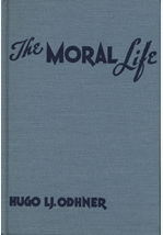 The Moral Life: Reflections on Morality and its Virtues