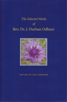 The Selected Works of Rev. Dr. John Durban Odhner