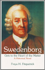Swedenborg Gets to the Heart of the Matter: A Historical Novel