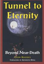 Tunnel to Eternity: Beyond Near Death