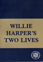 Willie Harper's Two Lives